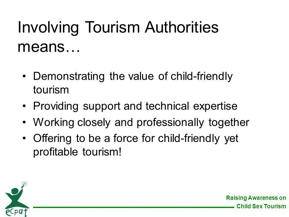 Involving Tourism Authorities means…