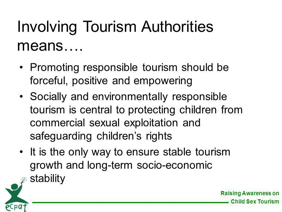 Involving Tourism Authorities means….