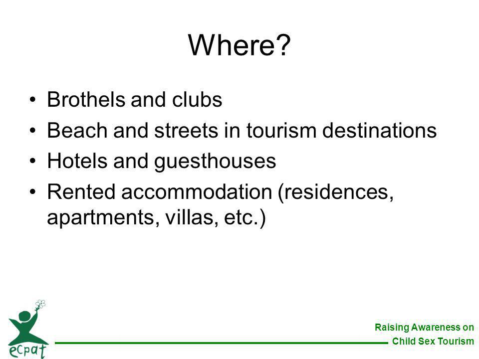 Where Brothels and clubs Beach and streets in tourism destinations