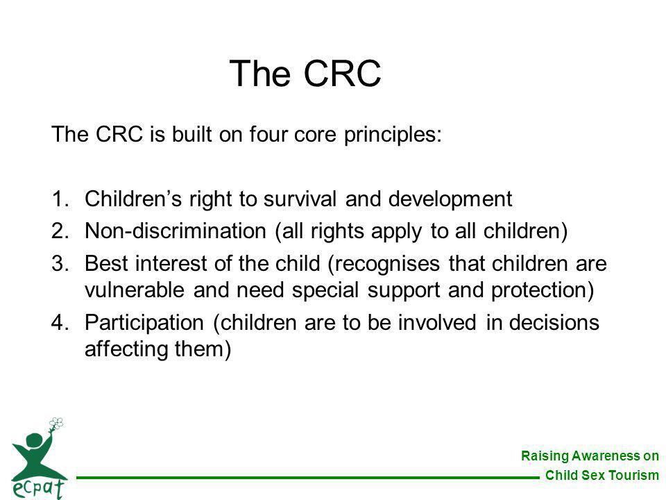 The CRC The CRC is built on four core principles: