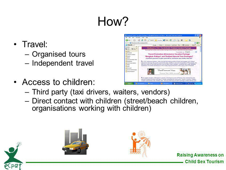 How Travel: Access to children: Organised tours Independent travel