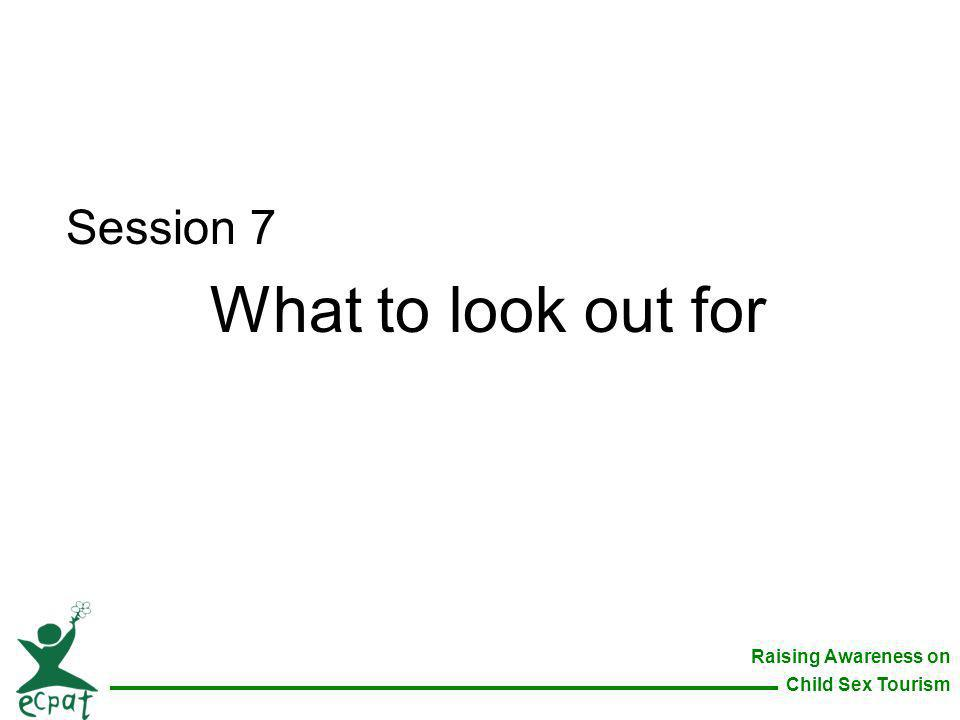 Session 7 What to look out for