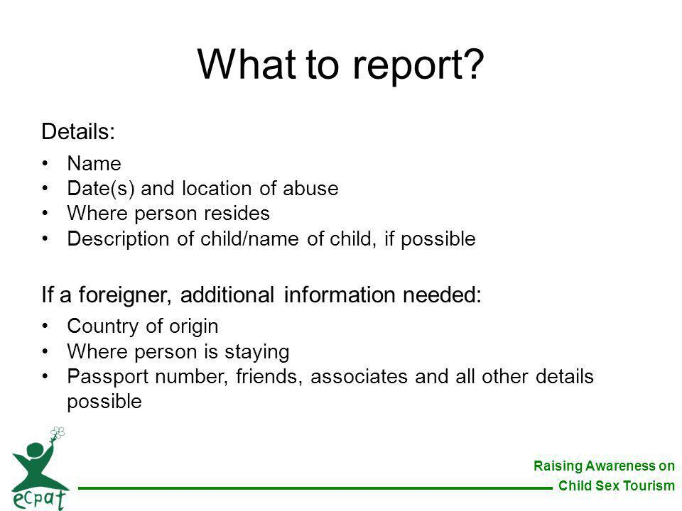 What to report Details: