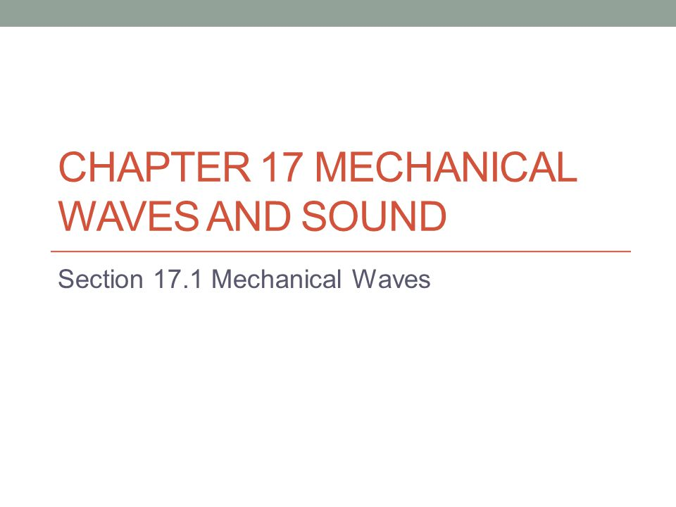 Chapter 17 Mechanical Waves and Sound