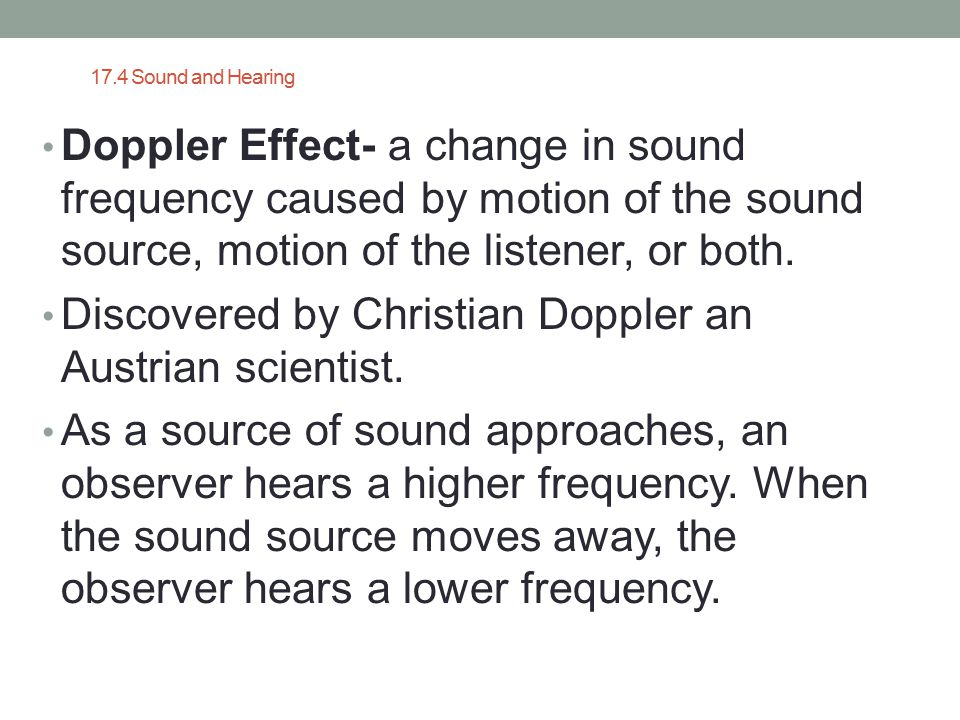 Discovered by Christian Doppler an Austrian scientist.