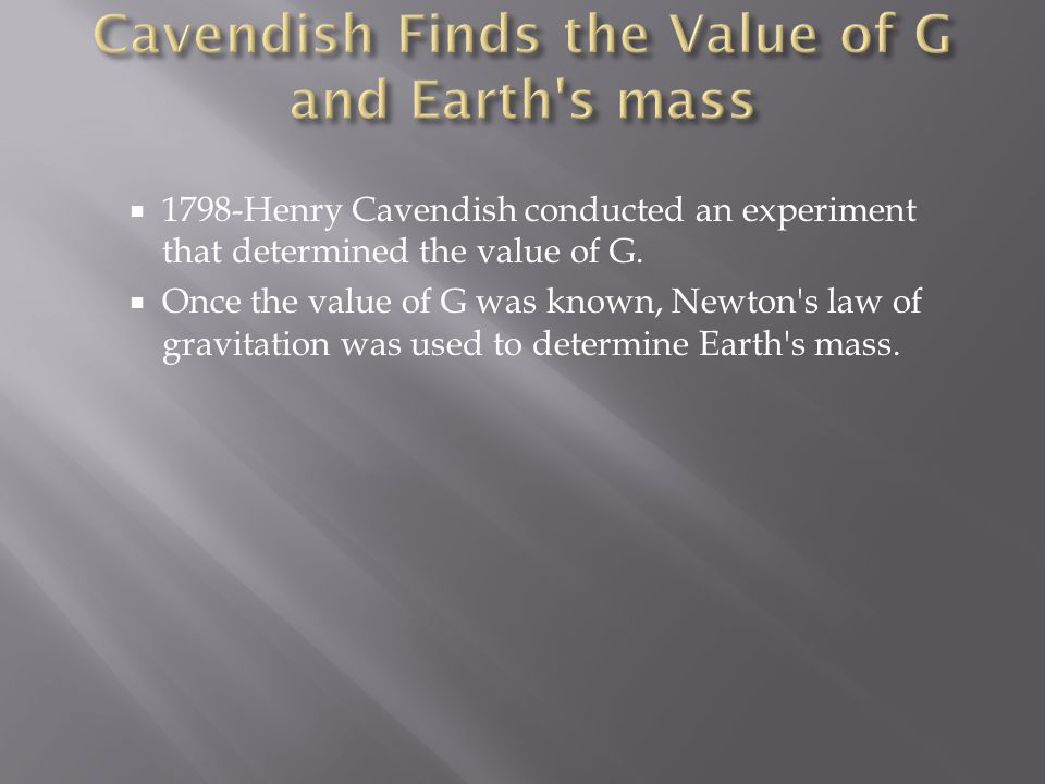 Cavendish Finds the Value of G and Earth s mass