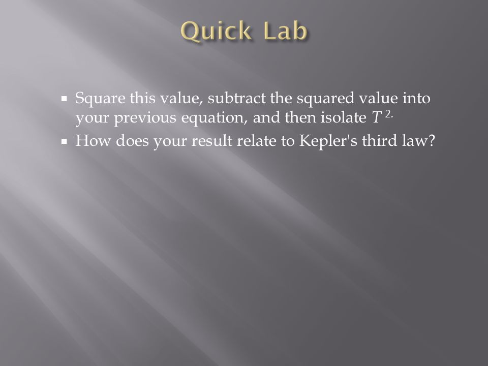 Quick Lab Square this value, subtract the squared value into your previous equation, and then isolate T 2.