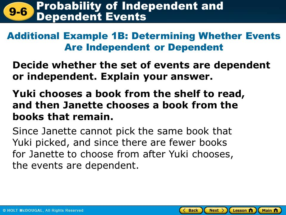 Additional Example 1B: Determining Whether Events Are Independent or Dependent