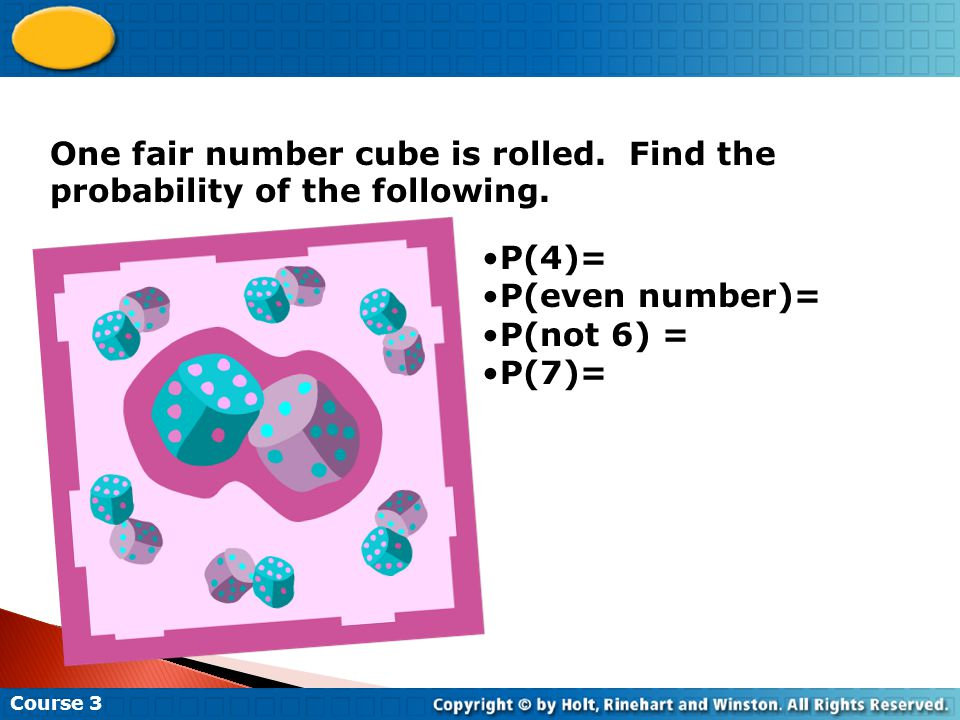 One fair number cube is rolled. Find the probability of the following.