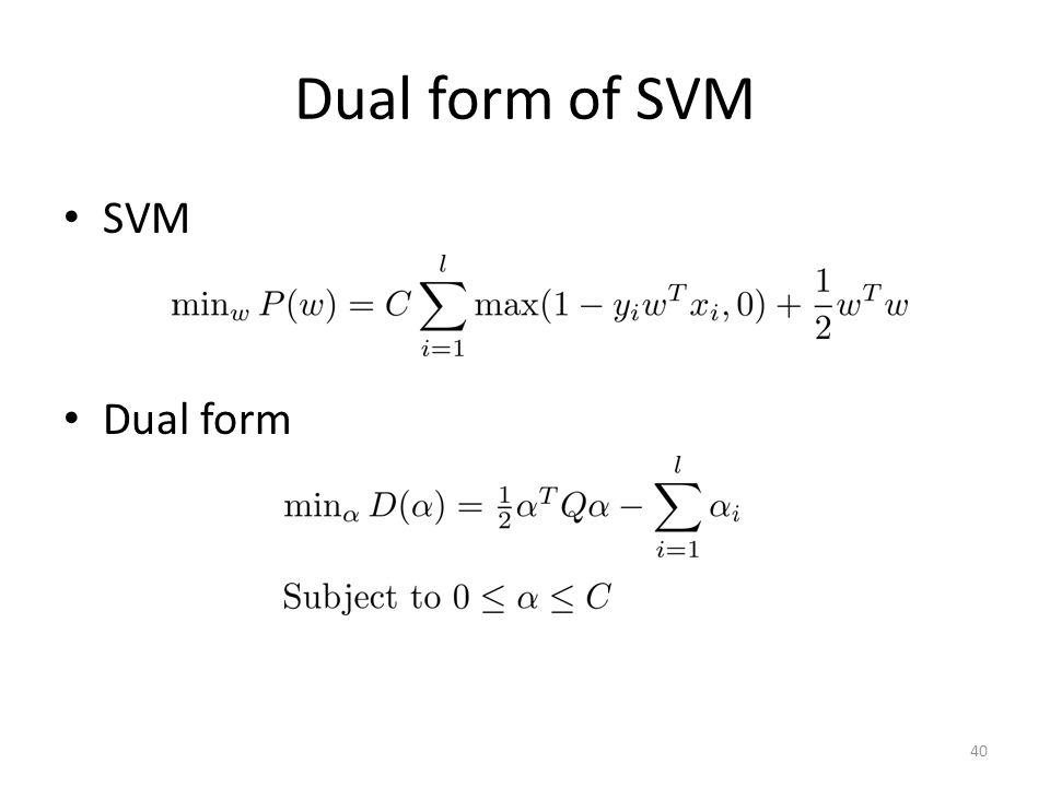 Dual form of SVM SVM Dual form