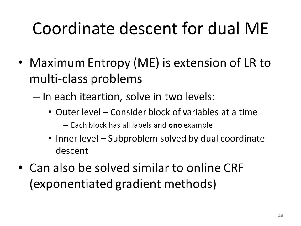 Coordinate descent for dual ME