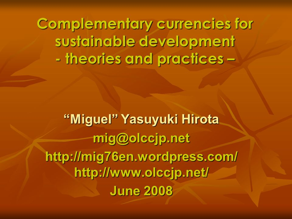 Complementary currencies for sustainable development - theories and practices –