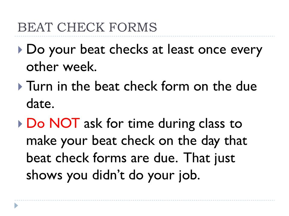 Do your beat checks at least once every other week.