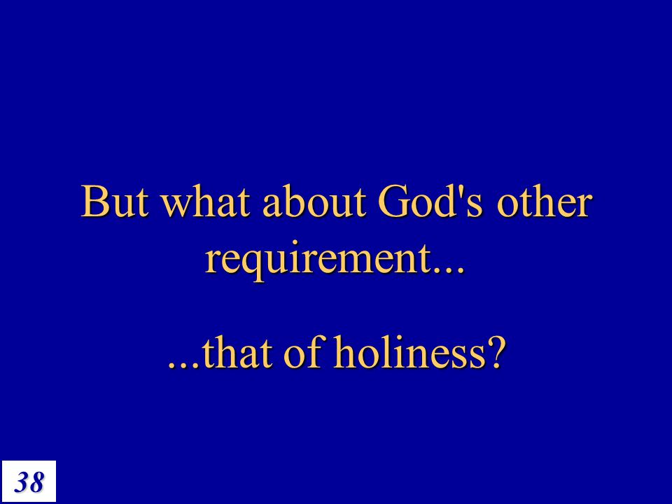 But what about God s other requirement...