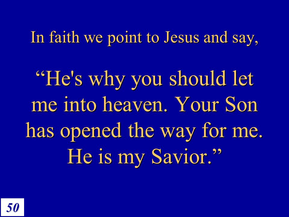 In faith we point to Jesus and say,