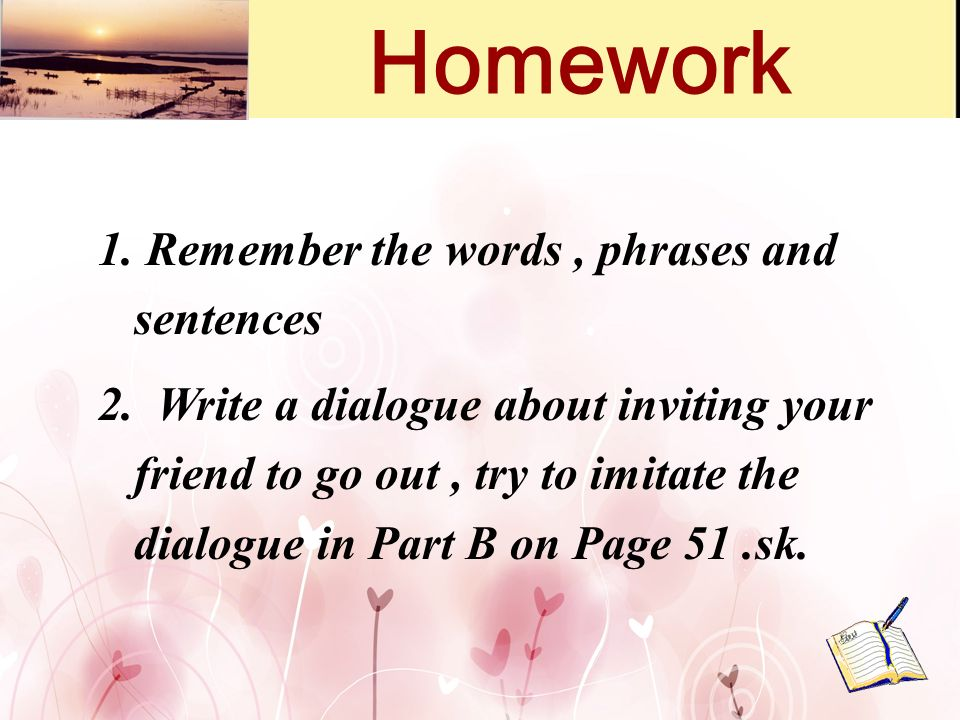 Homework 1. Remember the words , phrases and sentences