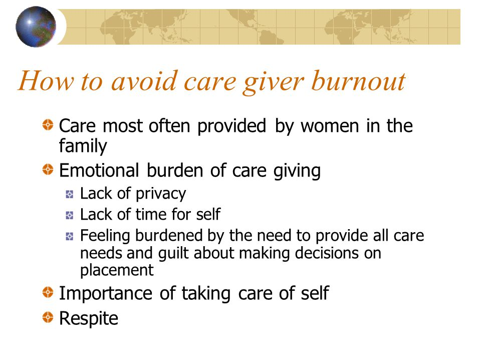 How to avoid care giver burnout