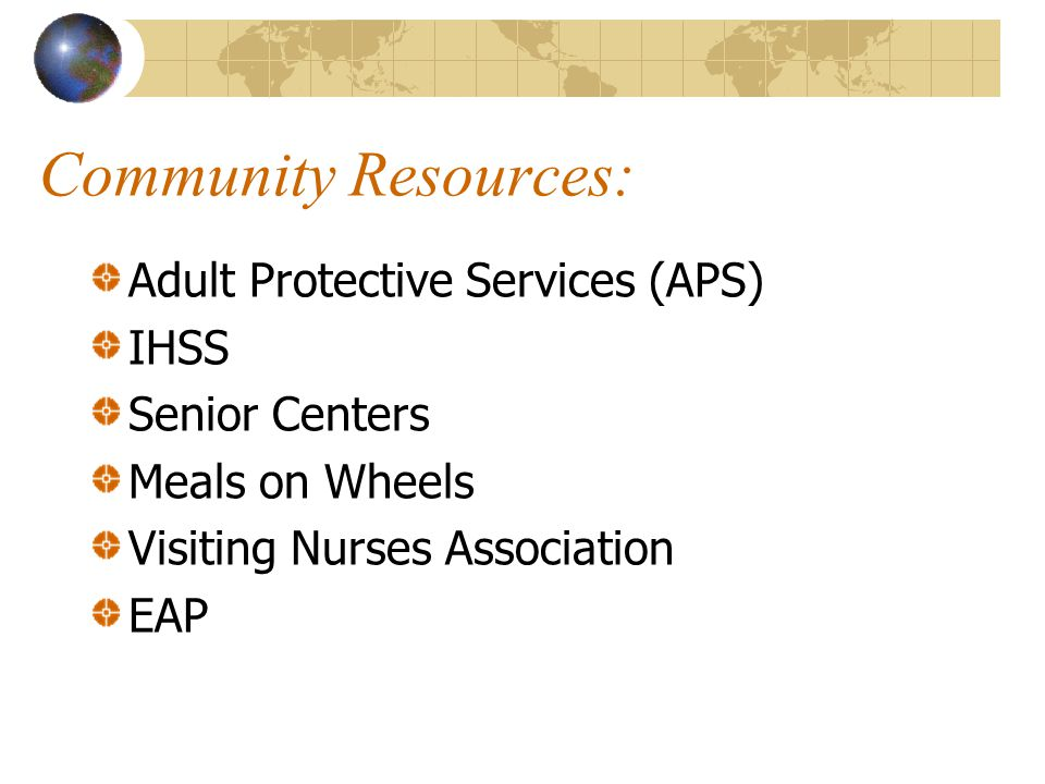 Community Resources: Adult Protective Services (APS) IHSS