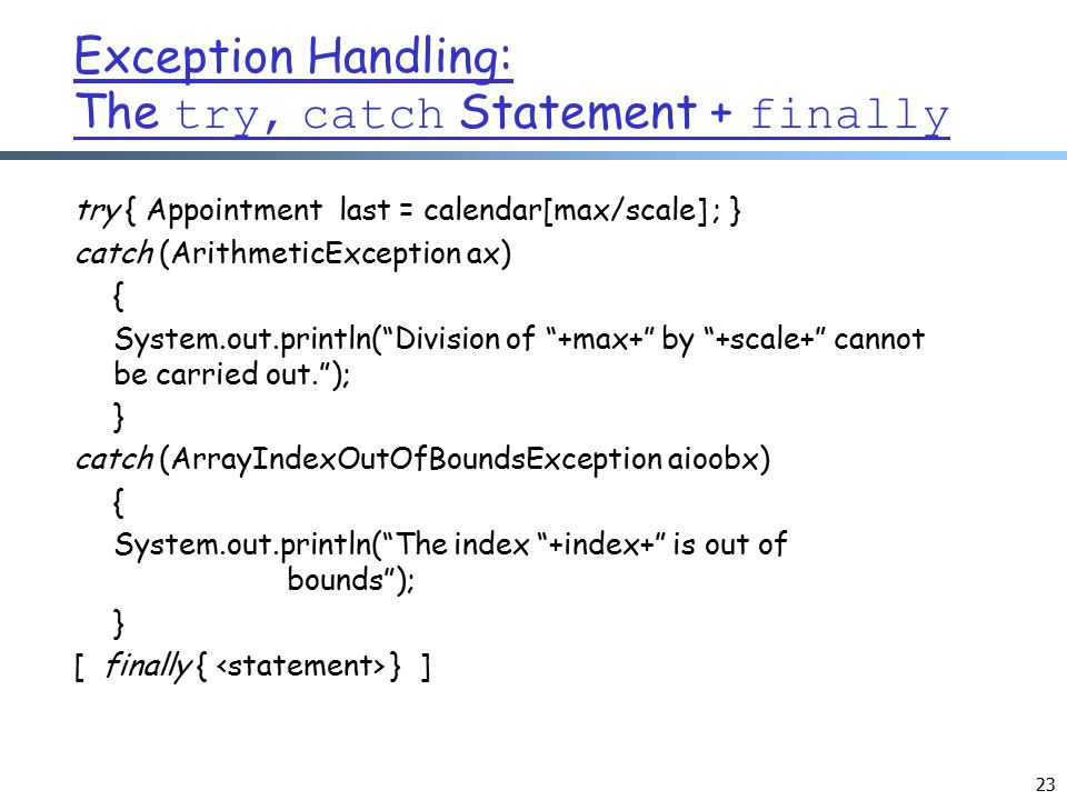 Exception Handling: The try, catch Statement + finally