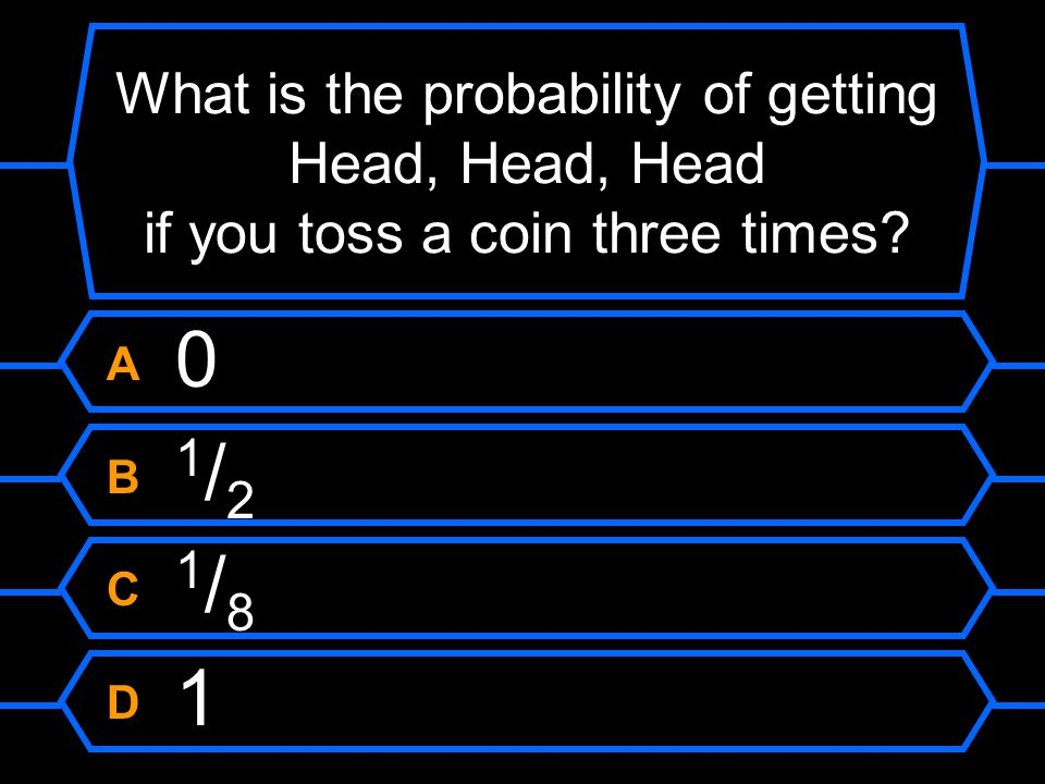 What is the probability of getting Head, Head, Head if you toss a coin three times