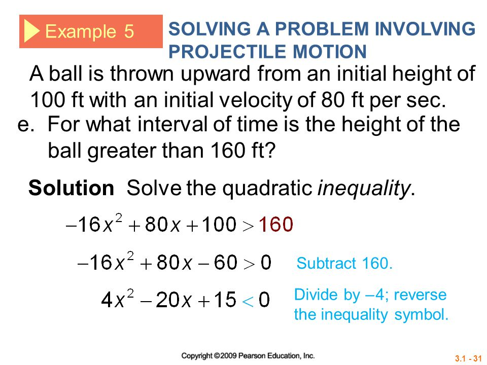 Solution Solve the quadratic inequality.