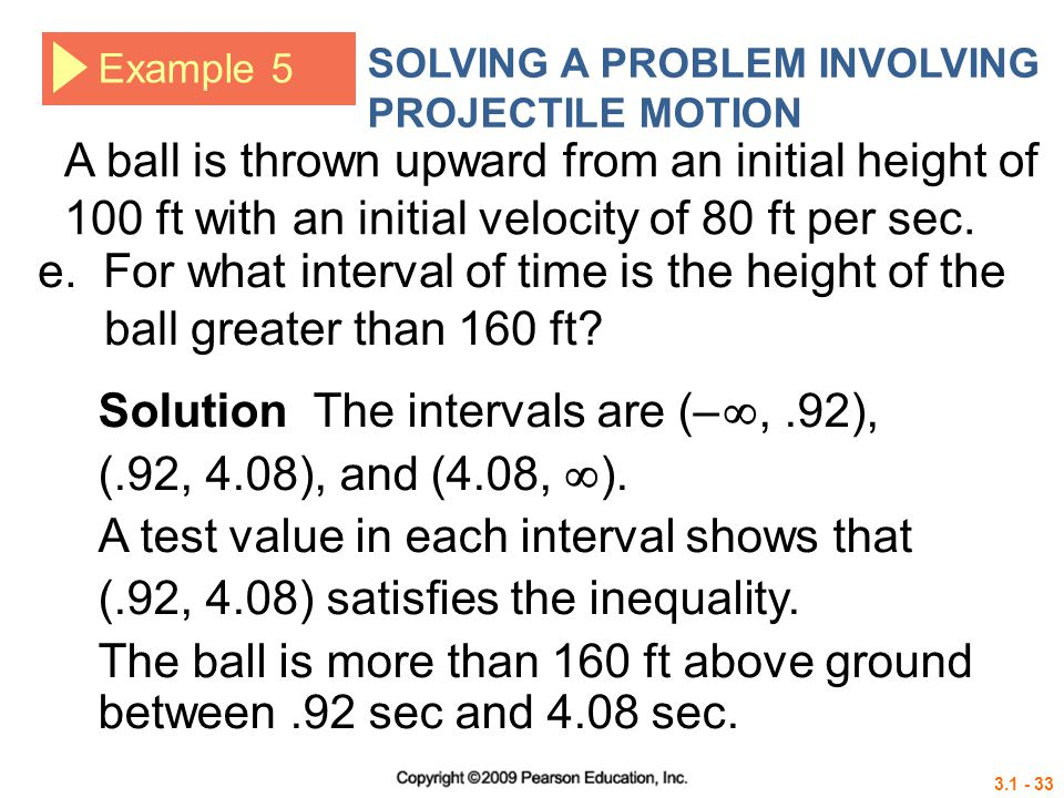 Solution The intervals are (– , .92), (.92, 4.08), and (4.08, ).