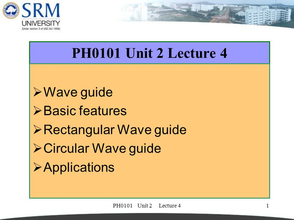 PH0101 Unit 2 Lecture 4 Wave guide Basic features