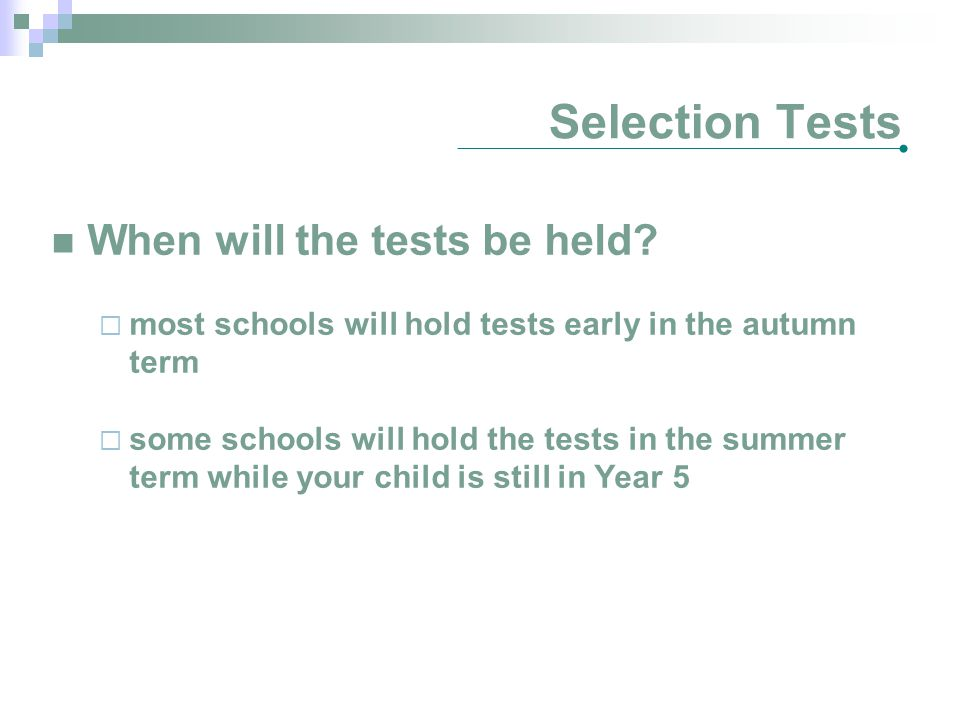 Selection Tests When will the tests be held