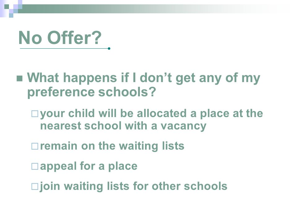 No Offer What happens if I don't get any of my preference schools