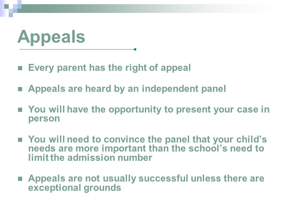 Appeals Every parent has the right of appeal
