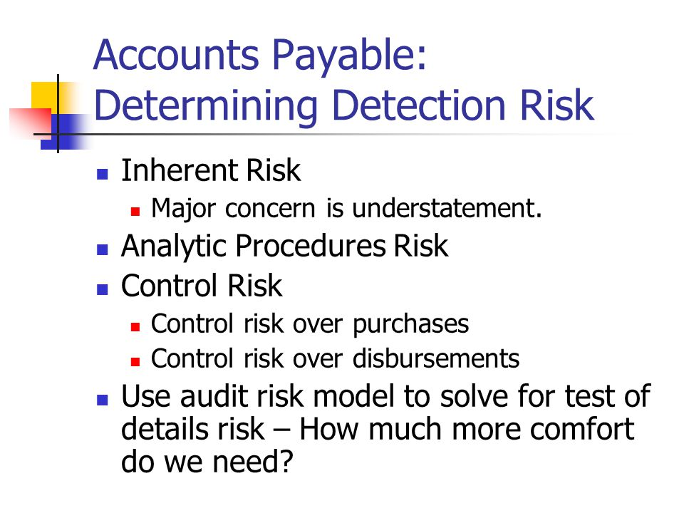 Accounts Payable: Determining Detection Risk