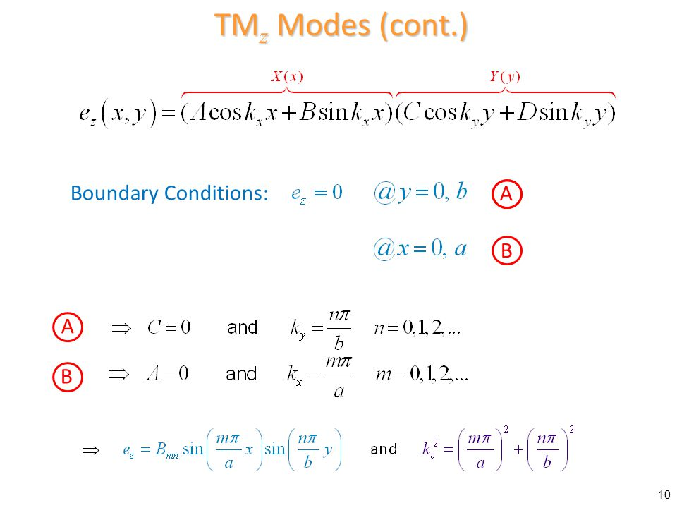 TMz Modes (cont.) Boundary Conditions: A B A B