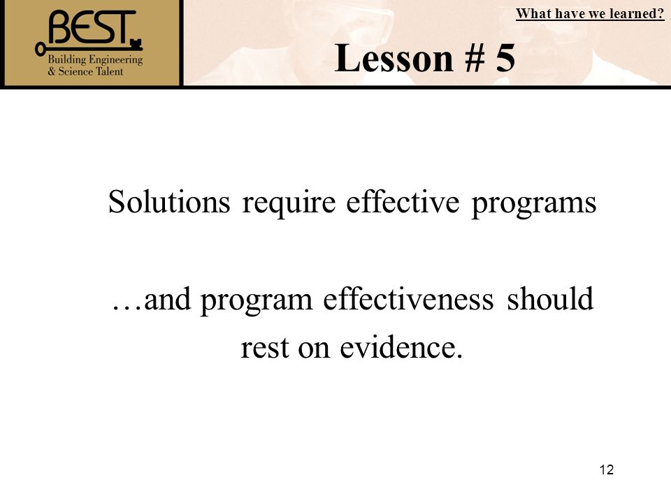 Lesson # 5 Solutions require effective programs