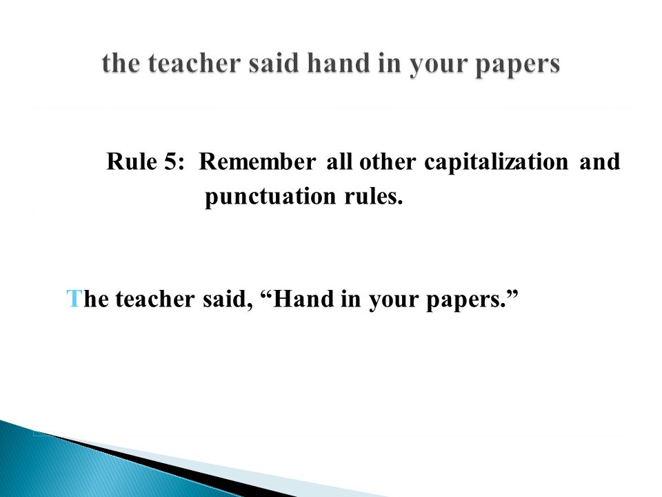 the teacher said hand in your papers