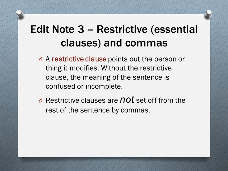 Edit Note 3 – Restrictive (essential clauses) and commas