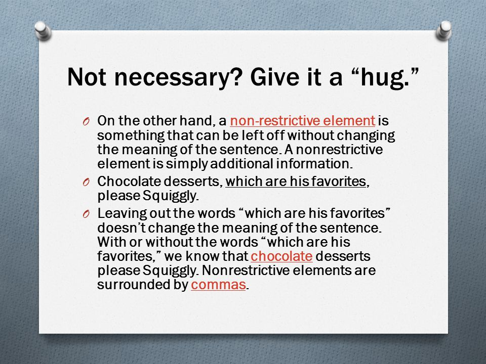 Not necessary Give it a hug.