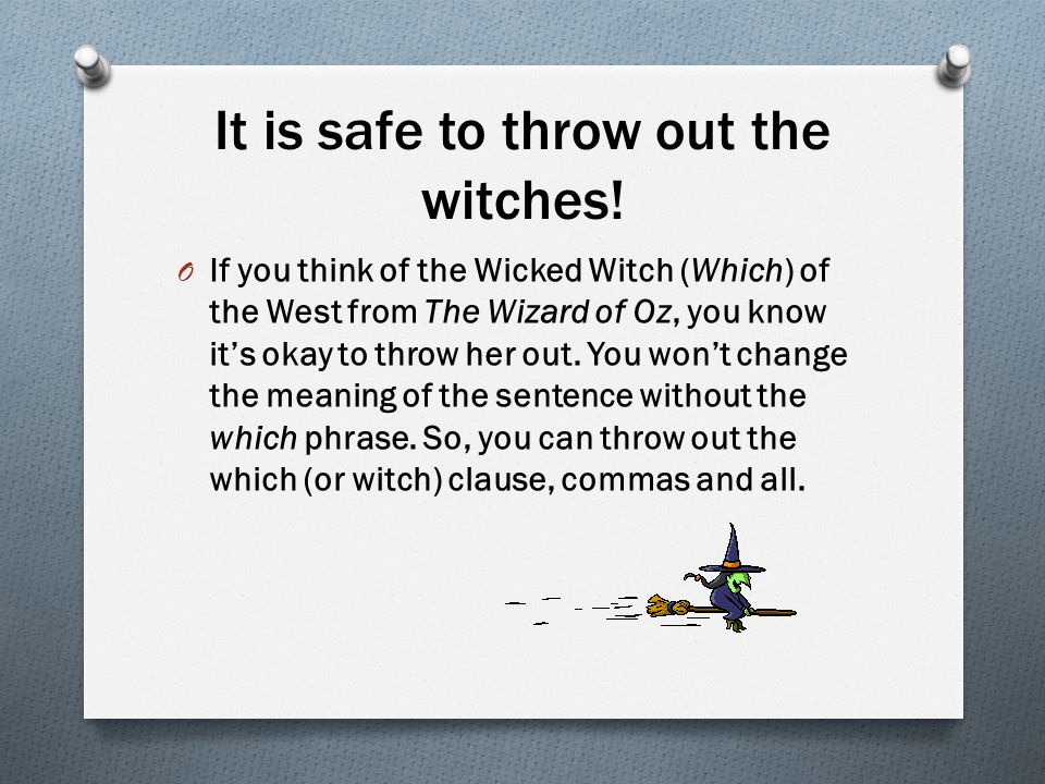 It is safe to throw out the witches!