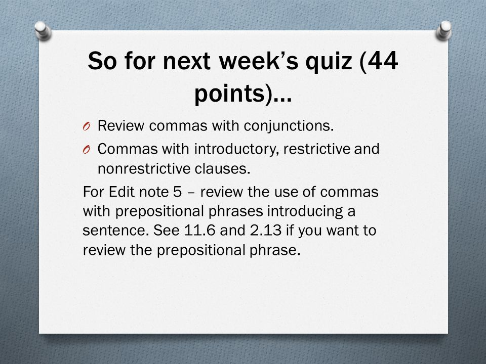 So for next week's quiz (44 points)…