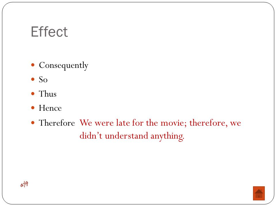 Effect Consequently So Thus Hence