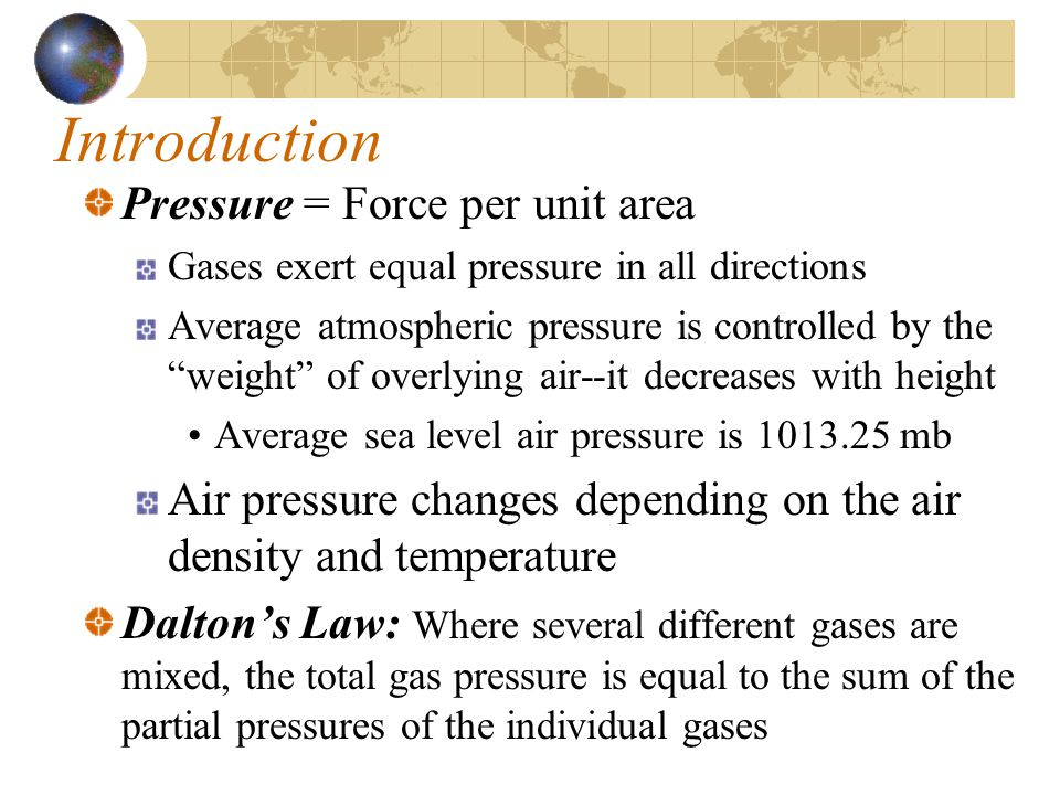 Introduction Pressure = Force per unit area