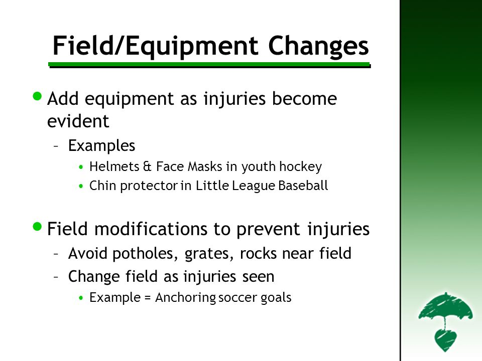 Field/Equipment Changes