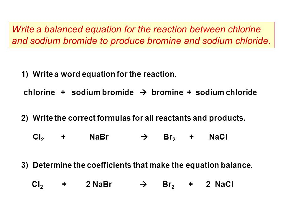 Write a balanced equation for the reaction between chlorine