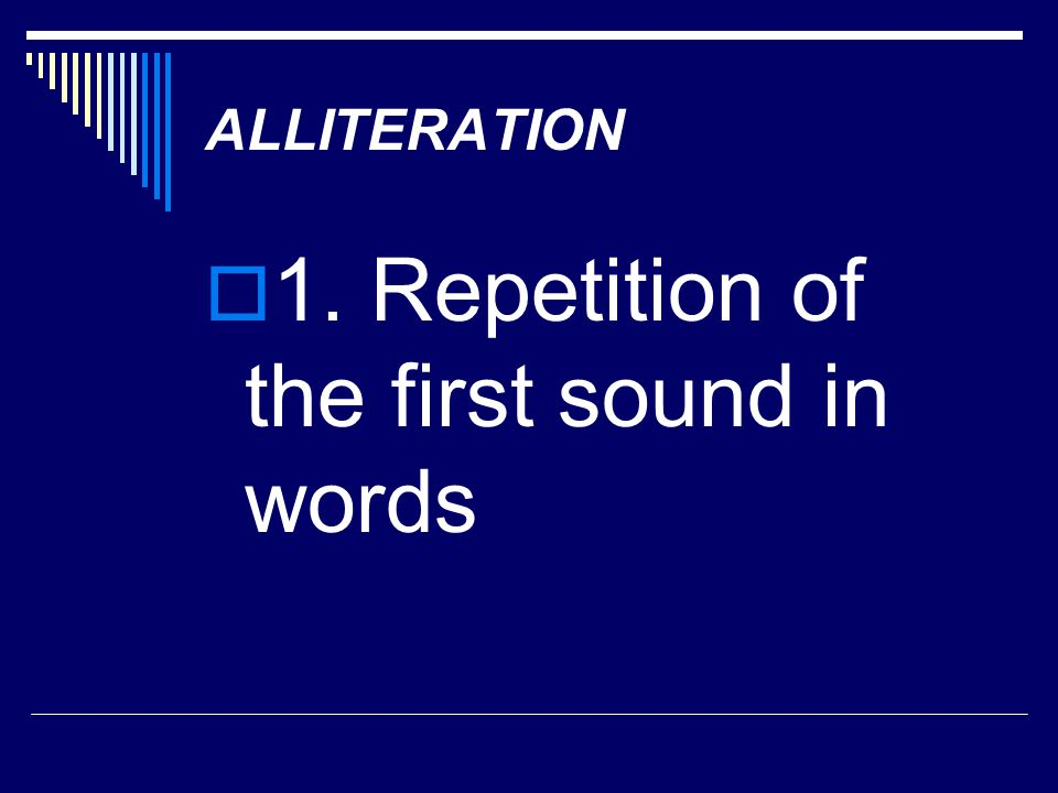 1. Repetition of the first sound in words