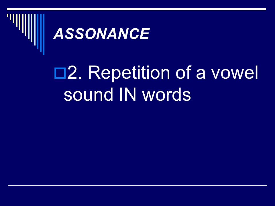 2. Repetition of a vowel sound IN words