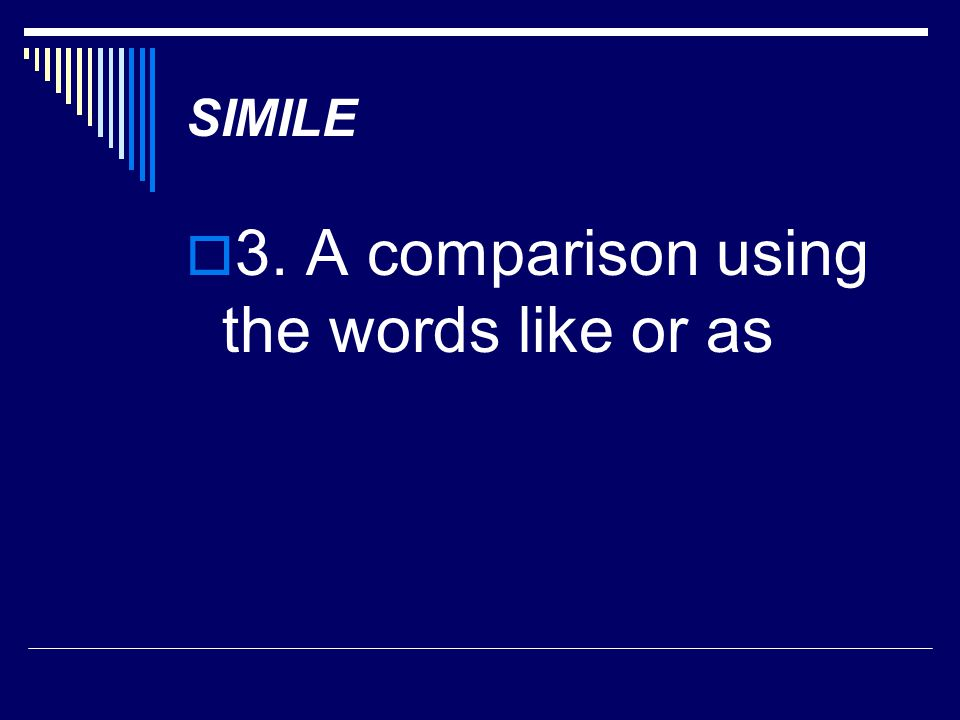 3. A comparison using the words like or as