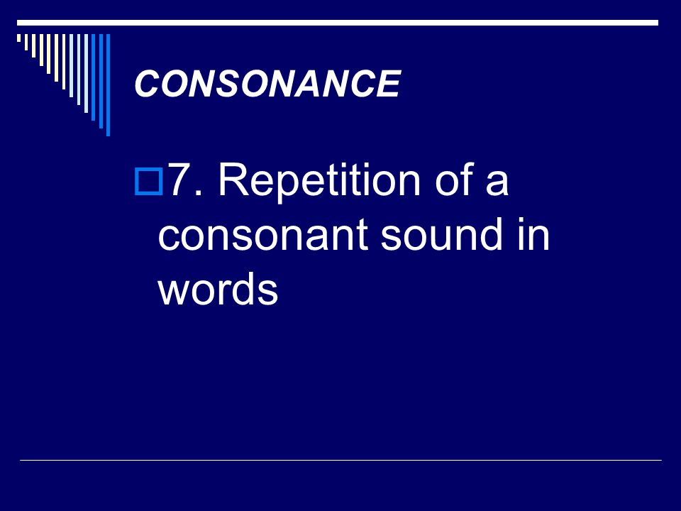 7. Repetition of a consonant sound in words