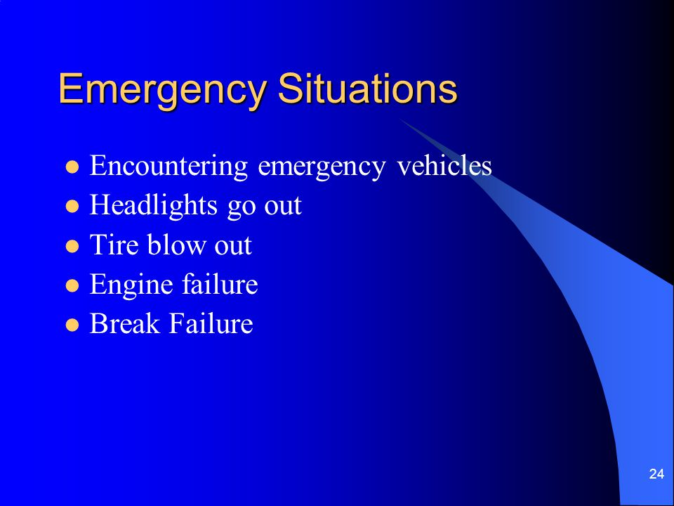Emergency Situations Encountering emergency vehicles Headlights go out