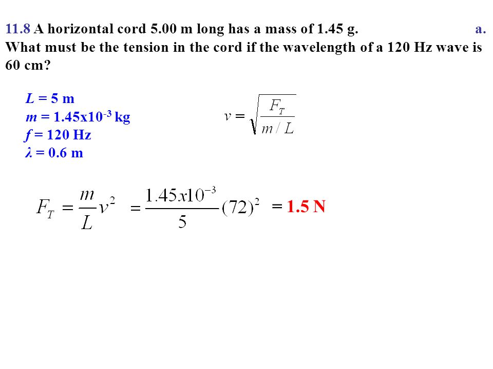 11. 8 A horizontal cord m long has a mass of g. a