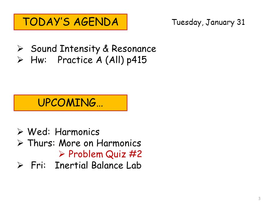 TODAY'S AGENDA UPCOMING… Sound Intensity & Resonance