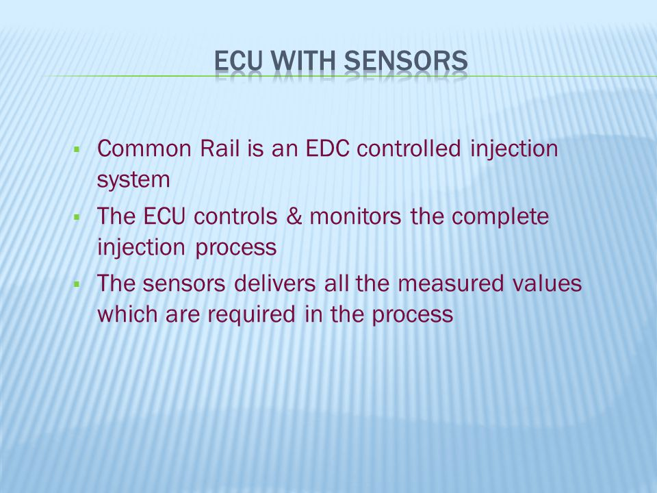 ECU with Sensors Common Rail is an EDC controlled injection system